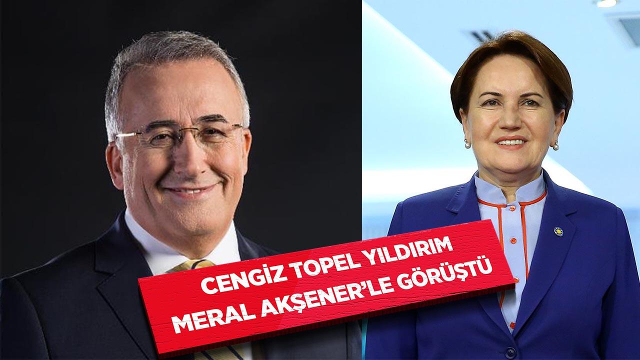 Cengiz Topel Yıldırım, Meral Akşenerle görüştü